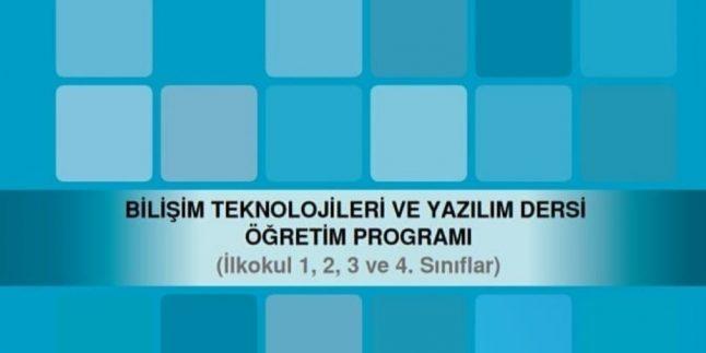 Bilişim Teknolojileri ve Yazılım Dersi (İlkokul 1, 2, 3 ve 4. Sınıflar) Öğretim Programı