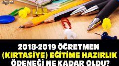 2018 – 2019 Öğretmen Eğitime Hazırlık Ödeneği Kaç TL Oldu?