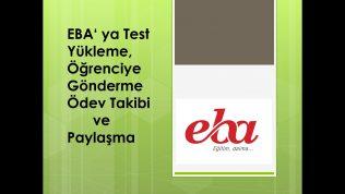 EBA'ya Test Yükleme, Öğrenciye Gönderme, Ödev Takibi ve Paylaşma