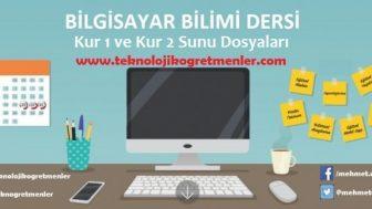 Lise Bilgisayar Bilimi Dersi Kur 1 & Kur 2 Sunu Dosyaları