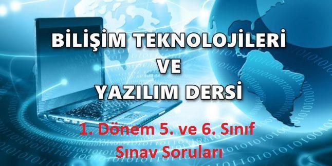 Bilişim Teknolojileri ve Yazılım Dersi 1. Dönem 5. ve 6. Sınıf Sınav Soruları