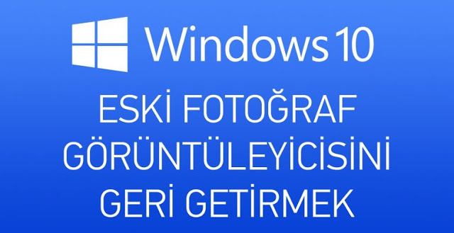 Photo of Windows 10 Fotoğraf Görüntüleyicisi Sorunu ve Çözümü