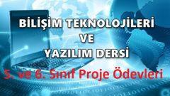 Bilişim Teknolojileri ve Yazılım 5. ve 6. Sınıf Proje Ödevleri ve Evrakları