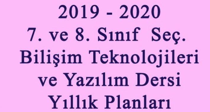 2019-2020 Eğitim Öğretim Yılı  7. ve 8. Sınıf Seçmeli Bilişim Teknolojileri ve Yazılım Dersi Yıllık Planları