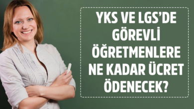 Photo of YKS VE LGS'de görev alacak öğretmenlere ödenecek ücret belli oldu.