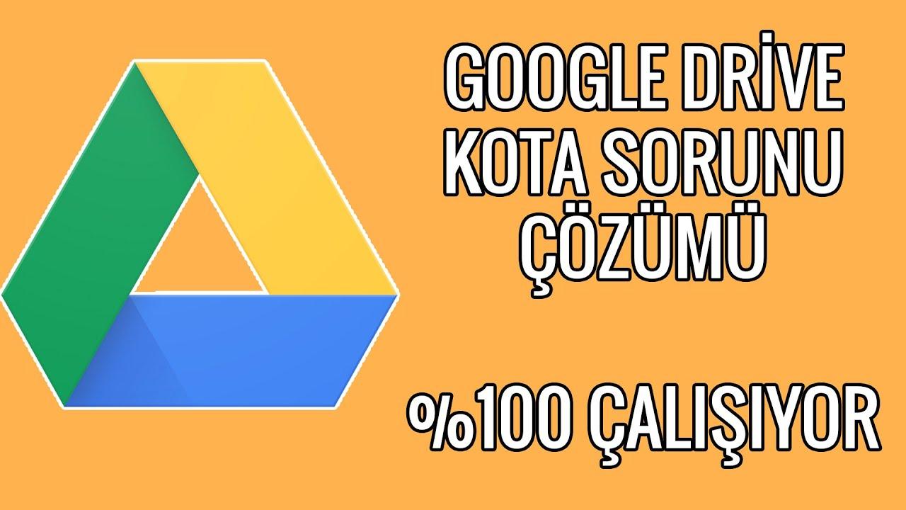 Google Drive Kota Aşıldı Hatası Çözümü