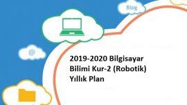 2019-2020 Bilgisayar Bilimi Kur-2 (Robotik) Yıllık Plan