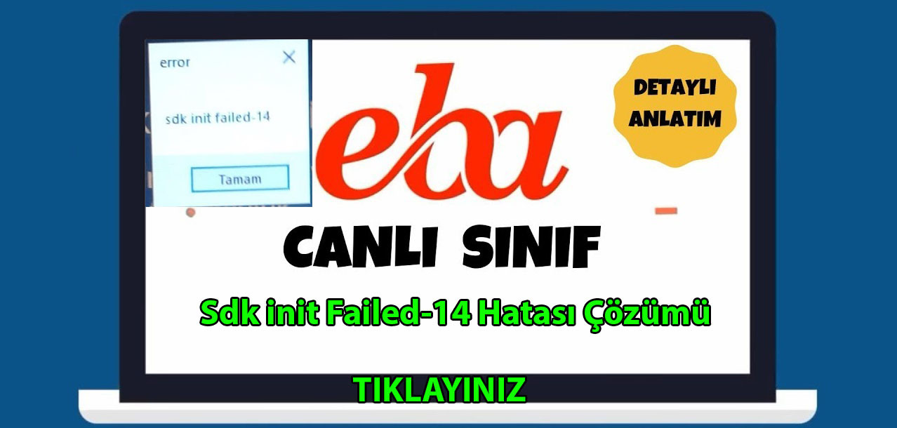 Photo of EBA Canlı Ders Sdk init Failed-14 Hatası Çözümü
