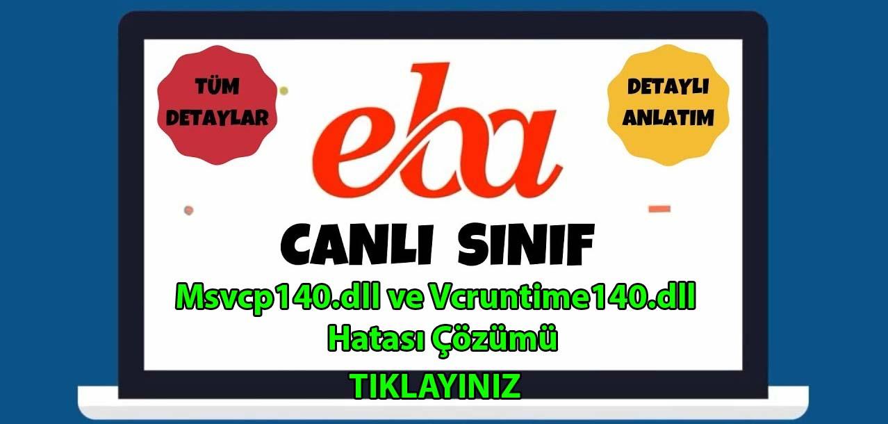 Photo of EBA Canlı Ders Msvcp140.dll ve Vcruntime140.dll Hatası Çözümü