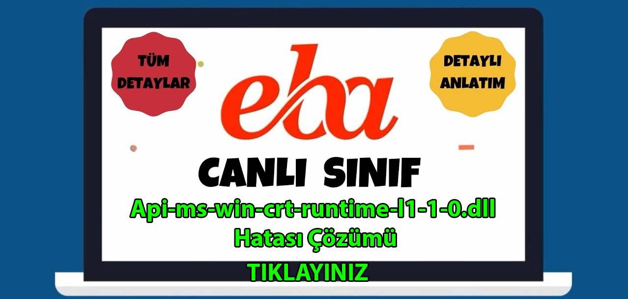 Photo of EBA Canlı Ders Api-ms-win-crt-runtime-l1-1-0.dll  Hatası Çözümü
