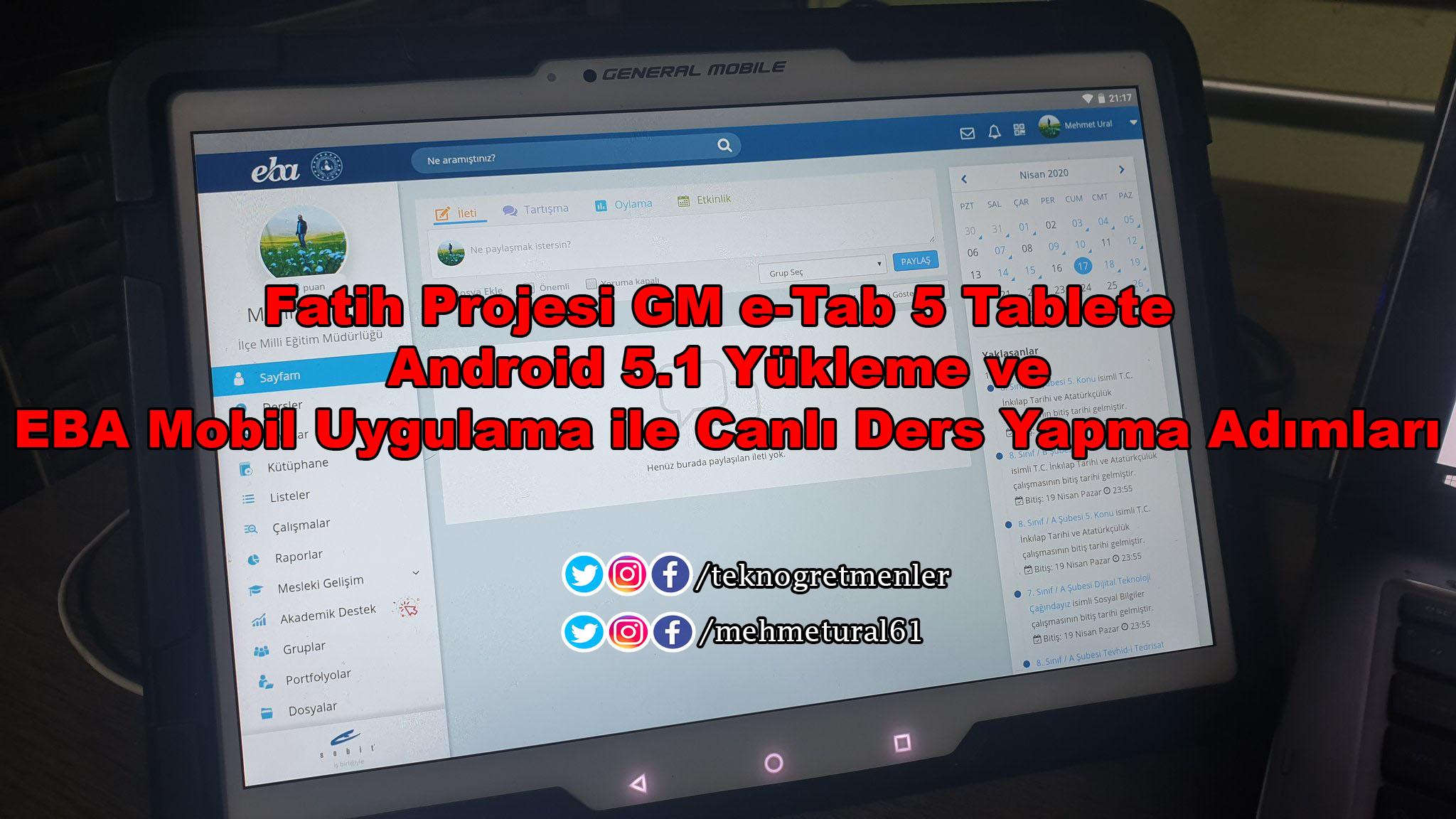 Photo of Fatih Projesi GM e-Tab 5 Tablete Android 5.1 Yükleme ve EBA Mobil Uygulama ile Canlı Ders Yapma Adımları