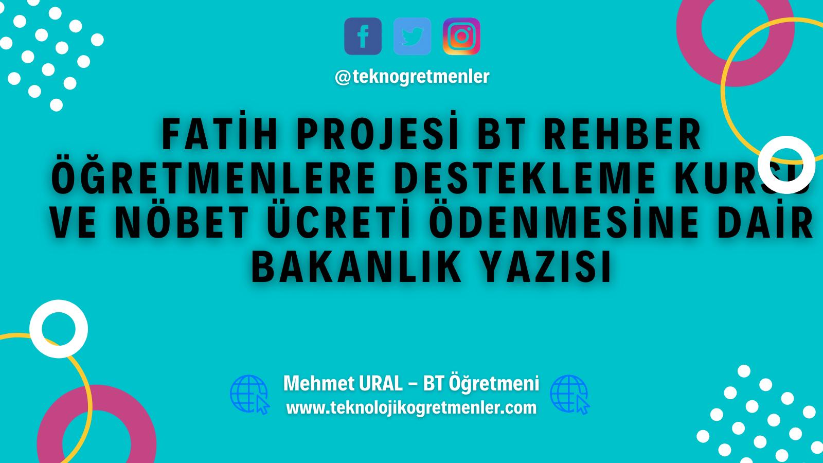Fatih Projesi BT Rehber Öğretmenlere Destekleme Kursu ve Nöbet Ücreti Ödenmesine Dair Bakanlık Yazısı