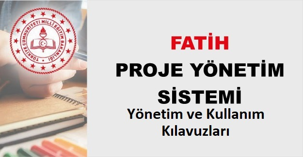 Fatih Proje Yönetim Sistemi (FATİH PYS) Yönetim ve Kullanım Kılavuzu